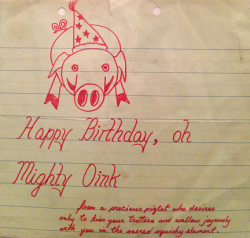 Happy Birthday Oh Mighty Oink