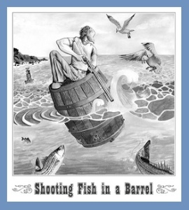 Shooting Fish In-or-From A Barrel