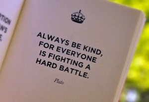 Plato Always Be Kind Quote